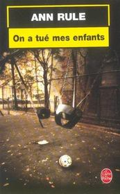 On a tue mes enfants  - Ann Rule