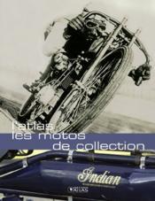 L'Atlas Des Motos De Collection - Couverture - Format classique
