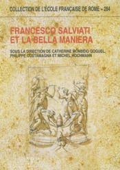 Francesco Salviati Et La Bella Maniera Actes Des Colloques De Rome Et Paris,1998 Sous La Direction D - Couverture - Format classique