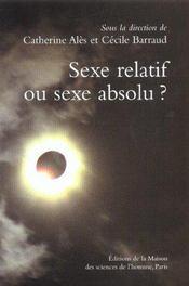 Sexe relatif ou sexe absolu ? distinction sexe dans societes. - Intérieur - Format classique