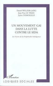 Un Mouvement Gai Dans La Lutte Contre Le Sida ; Les Soeurs De La Perpetuelle Indulgence - Intérieur - Format classique