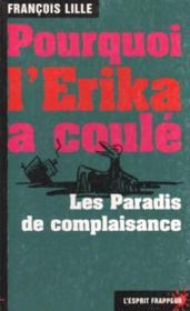 Pourquoi l erika a coule - pratiques douteuses des multinationales et complicite des etats - Couverture - Format classique