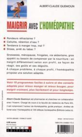Maigrir avec l'homéopathie ; à chaque profil ses granules ; 10 programmes antikilos personnalisés - 4ème de couverture - Format classique