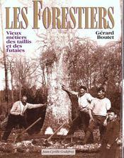 Les Forestiers, Vieux Metiers Des Taillis Et Des Futaies - Intérieur - Format classique