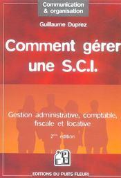 Comment Gerer Une S.C.I. ; Gestion Administrative, Comptable, Fiscale Et Locative - Intérieur - Format classique