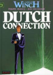 Largo Winch T.6 ; dutch connection  - Philippe Francq - Jean Van Hamme