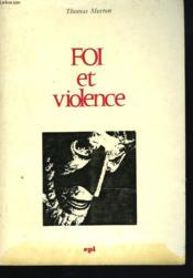 Foi Et Violence. Pratique Et Enseignement Chretiens - Couverture - Format classique