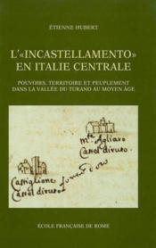 L'Incastellamento En Italie Centrale. Pouvoirs, Territoire Et Peuplement Dans La Vallee Du Turano - Couverture - Format classique