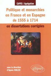Politique Et Monarchies En France Et En Espagne De 1555 A 1714 En Dissertations Corrigees - Intérieur - Format classique