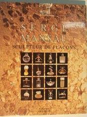 Serge Mansau Sculpteur De Flacons - Intérieur - Format classique