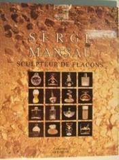 Serge Mansau Sculpteur De Flacons - Couverture - Format classique
