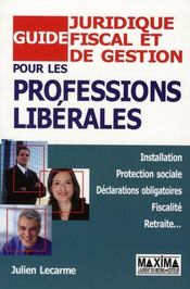 Guide juridique, fiscal et de gestion pour les professions liberales - Intérieur - Format classique