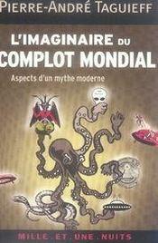 L'imaginaire du complot mondial ; aspects d'un mythe moderne - Intérieur - Format classique
