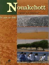 Nouakchott, capitale de la Mauritanie ; 50 ans de défis - Couverture - Format classique