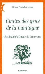 Contes des gens de la montagne ; chez les mofu-godur du Cameroun - Couverture - Format classique