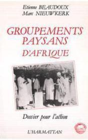 Groupements paysans d'Afrique ; dossier pour l'action - Couverture - Format classique