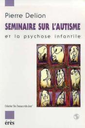 Seminaire Sur L'Autisme Et La Psychose Infantile - Couverture - Format classique