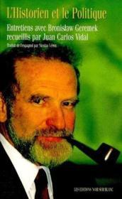 L'historien et le politique ; entretiens avec Bronislaw Geremek - Couverture - Format classique