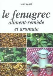 Le fenugrec, aliment-remède et aromate - Couverture - Format classique