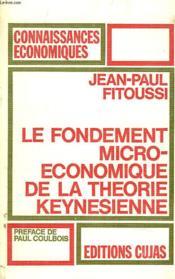 Le Fondement Micro-Economique De La Theorie Keynesienne - Couverture - Format classique