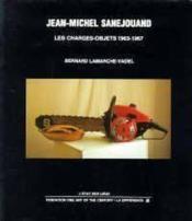 Jean-Michel Sanejouand - Charges-Objets 1963-1967 - Couverture - Format classique