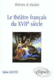 Le Theatre Francais Du Xviie Siecle - Intérieur - Format classique