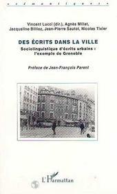 Des écrits dans la ville ; sociolinguistique d'écrits urbains : l'exemple de Grenoble - Intérieur - Format classique