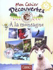 Mon Cahier Decouvertes ; A La Montagne - Intérieur - Format classique