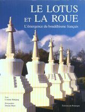 Le lotus et la roue ; l'emergence du bouddhisme francais - Intérieur - Format classique