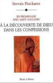 En promenade avec saint augustin ; à la découverte de dieu dans les confessions - Intérieur - Format classique