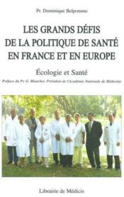 Grands defis de la politique de sante en france et en europe (les)  - Belpomme - Dominique Belpomme