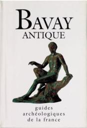 Guides archéologiques de la France ; Bavay antique - Couverture - Format classique
