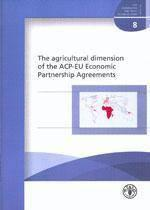 Agricultural dimension of the acpeu economic partnership agreements commodities trade technical pape - Couverture - Format classique