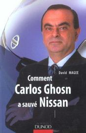 Vente livre :  Comment Carlos Ghosn A Sauve Nissan  - David Magee