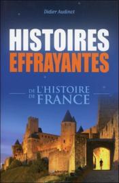 Histoires effrayantes de l'histoire de france - Couverture - Format classique