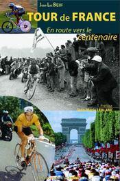 Tour de france ; en route pour le centenaire - Intérieur - Format classique