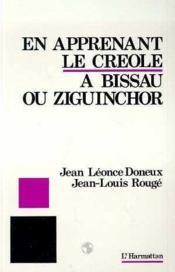 En apprenant le Créole ; a bissau ou ziguinchor - Couverture - Format classique