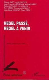 Hegel Passe, Hegel A Venir - Couverture - Format classique