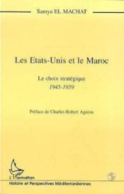 Les Etats-Unis et le Maroc ; le choix stratégique 1945-1959 - Couverture - Format classique