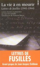 La Vie A En Mourir. Lettres De Fusilles (1941-1944) - Intérieur - Format classique