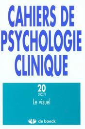 Cahiers De Psychologie Clinqiue 2003/1 - N.20 Le Visuel - Intérieur - Format classique