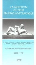 Actualites Psychosomatiques T.8 ; La Question Du Sens En Psychosomatique - Intérieur - Format classique