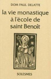 La Vie Monastique A L'Ecole De Saint Benoit - Couverture - Format classique