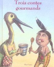 Trois contes gourmands - Intérieur - Format classique