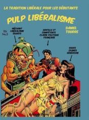 Pulp libéralisme, la tradition libérale pour les débutants - Couverture - Format classique