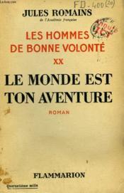 Les Hommes De Bonne Volonte. Tome 20 : Le Monde Est Ton Aventure. - Couverture - Format classique