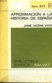 Approximacion A La Historia De Espana - Couverture - Format classique