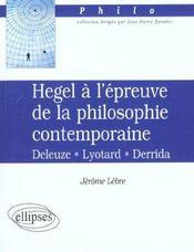 Hegel A L'Epreuve De La Philosophie Contemporaine Deleuze Lyotard Derrida - Intérieur - Format classique