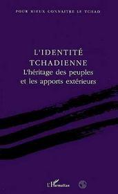 L'Identite Tchadienne ; L'Heritage Des Peuples Et Les Apports Exterieurs - Intérieur - Format classique
