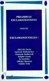 Preambule Exclamationniste ; Exclamanouvelles - Couverture - Format classique